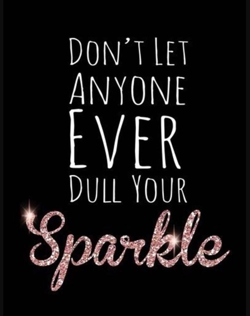 Don't-let-anyone-ever-dull-your-sparkle